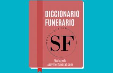 diccionario funerario floristeria funeraria serviflor funeral