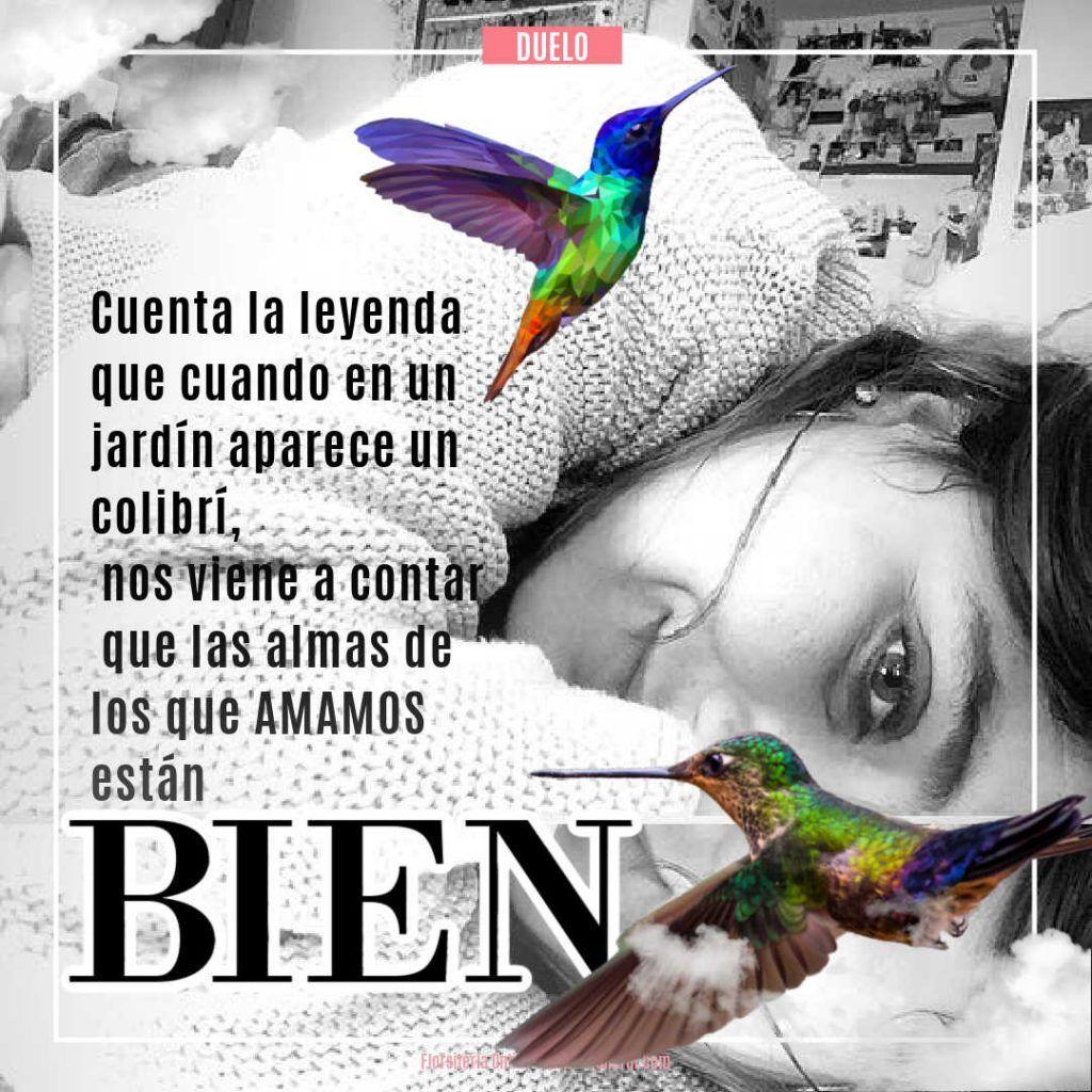 Frases de dolor y fuerza para tu duelo, la leyenda del colibrí
